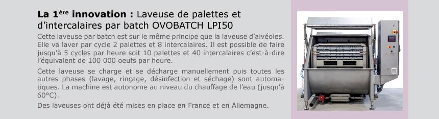 La 1ère innovation : Laveuse de palettes et d'intercalaires par batch OVOBATCH LPI50